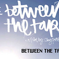Beetween The Tapes Premier